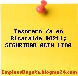 Tesorero /a en Risaralda &8211; SEGURIDAD ACIN LTDA