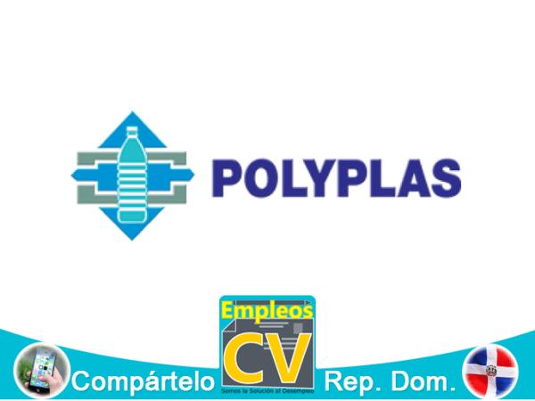POLYPLAS Tiene Vacante Disponible, Aplica!
