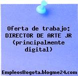 Oferta de trabajo: DIRECTOR DE ARTE JR (principalmente digital)