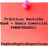 Prácticas Deutsche Bank – Banca Comercial PARAFRUGUELL