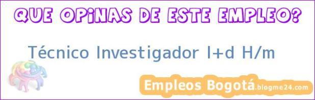Técnico Investigador I+d H/m