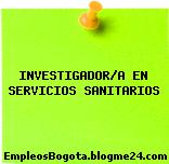 INVESTIGADOR/A EN SERVICIOS SANITARIOS