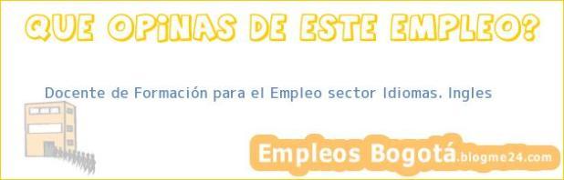 Docente de Formación para el Empleo sector Idiomas. Ingles