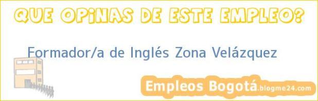 Formador/a de Inglés Zona Velázquez