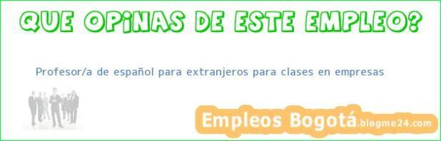Profesor/a de español para extranjeros para clases en empresas