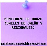 MONITOR/A DE DANZA (BAILES DE SALÓN Y REGIONALES)