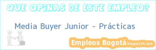 Media Buyer Junior – Prácticas