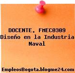 DOCENTE. FMEC0309 Diseño en la Industria Naval