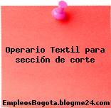 Operario Textil para sección de corte
