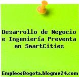 Desarrollo de Negocio e Ingeniería Preventa en SmartCities