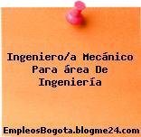 Ingeniero/a Mecánico Para área De Ingeniería