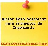 Junior Data Scientist para proyectos de Ingenieria