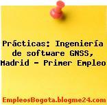 Prácticas: Ingeniería de software GNSS, Madrid – Primer Empleo