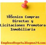 Técnico Compras Directas y Licitaciones Promotora Inmobiliaria