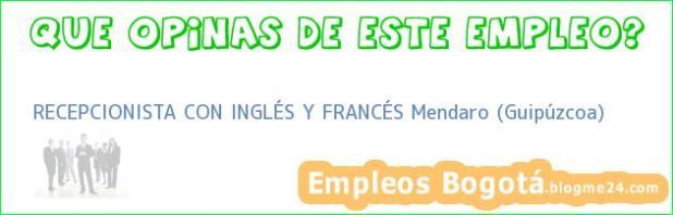 RECEPCIONISTA CON INGLÉS Y FRANCÉS Mendaro (Guipúzcoa)