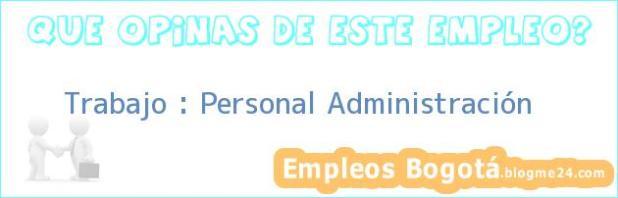Trabajo : Personal Administración