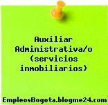 Auxiliar Administrativa/o (servicios inmobiliarios)