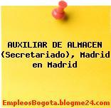 AUXILIAR DE ALMACEN (Secretariado), Madrid en Madrid