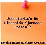 Secretaria/o De Dirección (jornada Parcial)