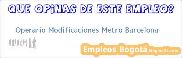 Operario Modificaciones Metro Barcelona