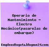 Operario de Mantenimiento – Electro Mecánico(pasarelas de embarque)