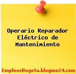 Operario Reparador Eléctrico de Mantenimiento