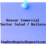 Asesor Comercial Sector Salud / Belleza