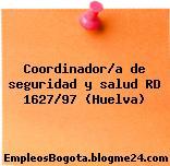 Coordinador/a de seguridad y salud RD 1627/97 (Huelva)