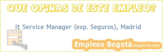 It Service Manager (exp. Seguros), Madrid