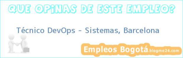 Técnico DevOps – Sistemas, Barcelona
