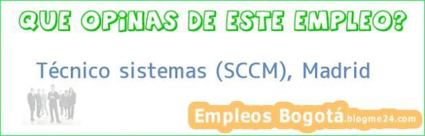 Técnico Sistemas SCCM (Madrid)