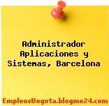 Administrador Aplicaciones y Sistemas, Barcelona