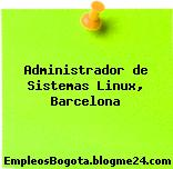 Administrador de Sistemas Linux, Barcelona