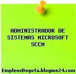ADMINISTRADOR DE SISTEMAS MICROSOFT SCCM