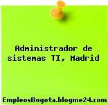 Administrador de sistemas TI, Madrid