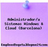 Administrador/a Sistemas Windows & Cloud (Barcelona)