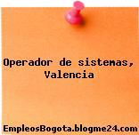 Operador de sistemas, Valencia