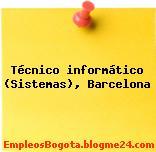 Técnico informático (Sistemas), Barcelona