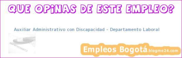 Auxiliar Administrativo con Discapacidad – Departamento Laboral