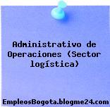 Administrativo de Operaciones (Sector logística)