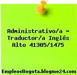 Administrativo/a – Traductor/a Inglés Alto 41305/1475