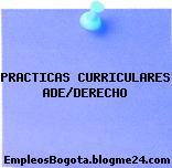 PRACTICAS CURRICULARES ADE/DERECHO