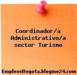 Coordinador/a Administrativo/a sector Turismo