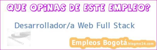Desarrollador/a Web Full Stack