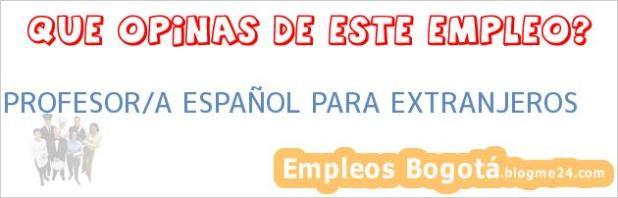PROFESOR/A ESPAÑOL PARA EXTRANJEROS