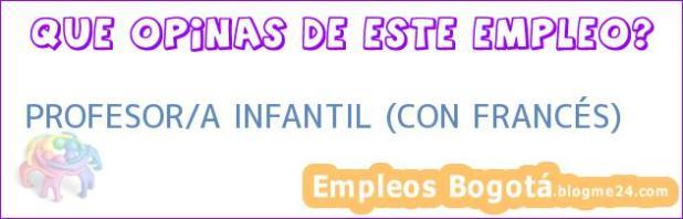 PROFESOR/A INFANTIL (CON FRANCÉS)