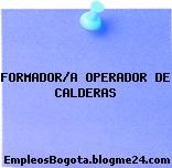 FORMADOR/A OPERADOR DE CALDERAS