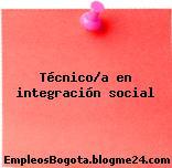 Técnico/a en integración social