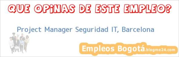 Project Manager Seguridad IT, Barcelona