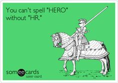 "You can't spell ""HERO"" without ""HR"""